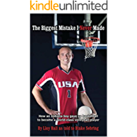 The Biggest Mistake I Never Made: How an Indiana boy gave up basketball to become a world-class volleyball player