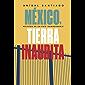 México, tierra inaudita: Relato de un país inimaginable