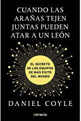 Cuando las arañas tejen juntas pueden atar a un león: El secreto de los equipos de más éxito del mundo (Spanish Edition) Kindle Edition