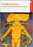 La Laguna De Oro Y Otras Leyendas De America Latin (Colección Cucaña) - 9788468209821
