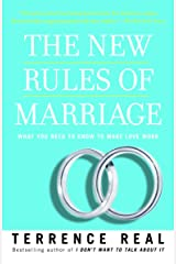 The New Rules of Marriage: What You Need to Know to Make Love Work Paperback