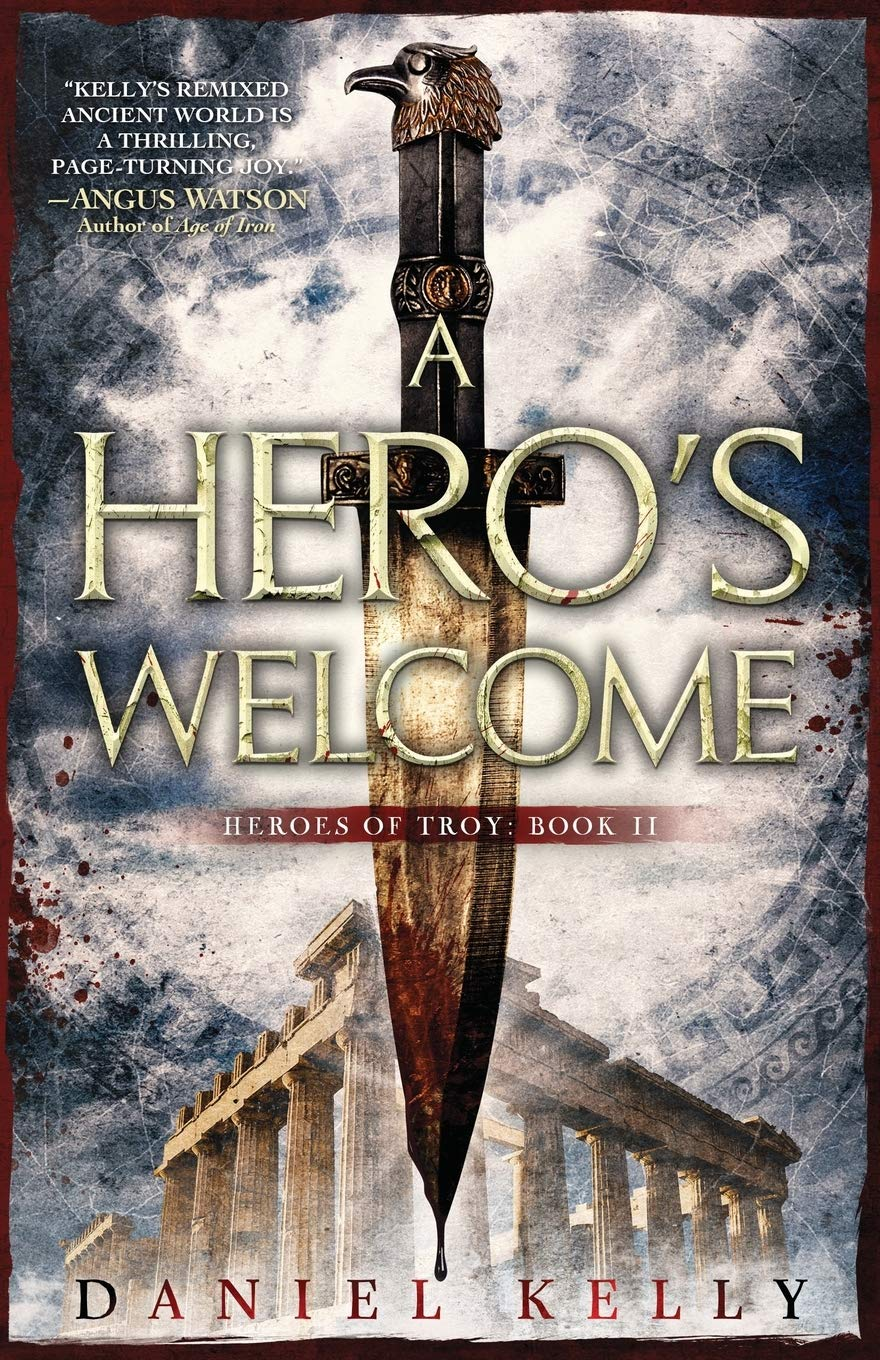 A Hero's Welcome (Heroes of Troy): Amazon.co.uk: Kelly, Daniel:  9781838047207: Books