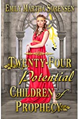 Twenty-Four Potential Children of Prophecy (The Numbers Just Keep Getting Bigger Book 1) Kindle Edition
