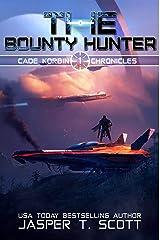 The Bounty Hunter (Cade Korbin Chronicles Book 1) Kindle Edition