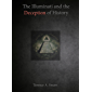 The Illuminati and the Deception of History (English Edition)
