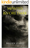 Minutes Before Dark