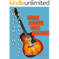 50 Years of Ozarks Music: Gospel • Country • Rock • Bluegrass book cover