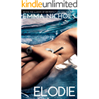 Elodie: Behind the illusion of her perfect life hides the truth