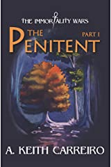 The Penitent: Part I (The Immortality Wars Book 1) Kindle Edition