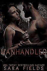 Manhandled: A Dark Sci-Fi Romance Kindle Edition