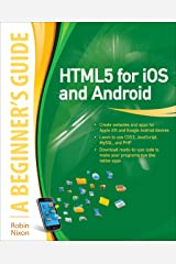 HTML5 for iOS and Android: A Beginner's Guide (Beginner's Guide (McGraw Hill)) Kindle Edition