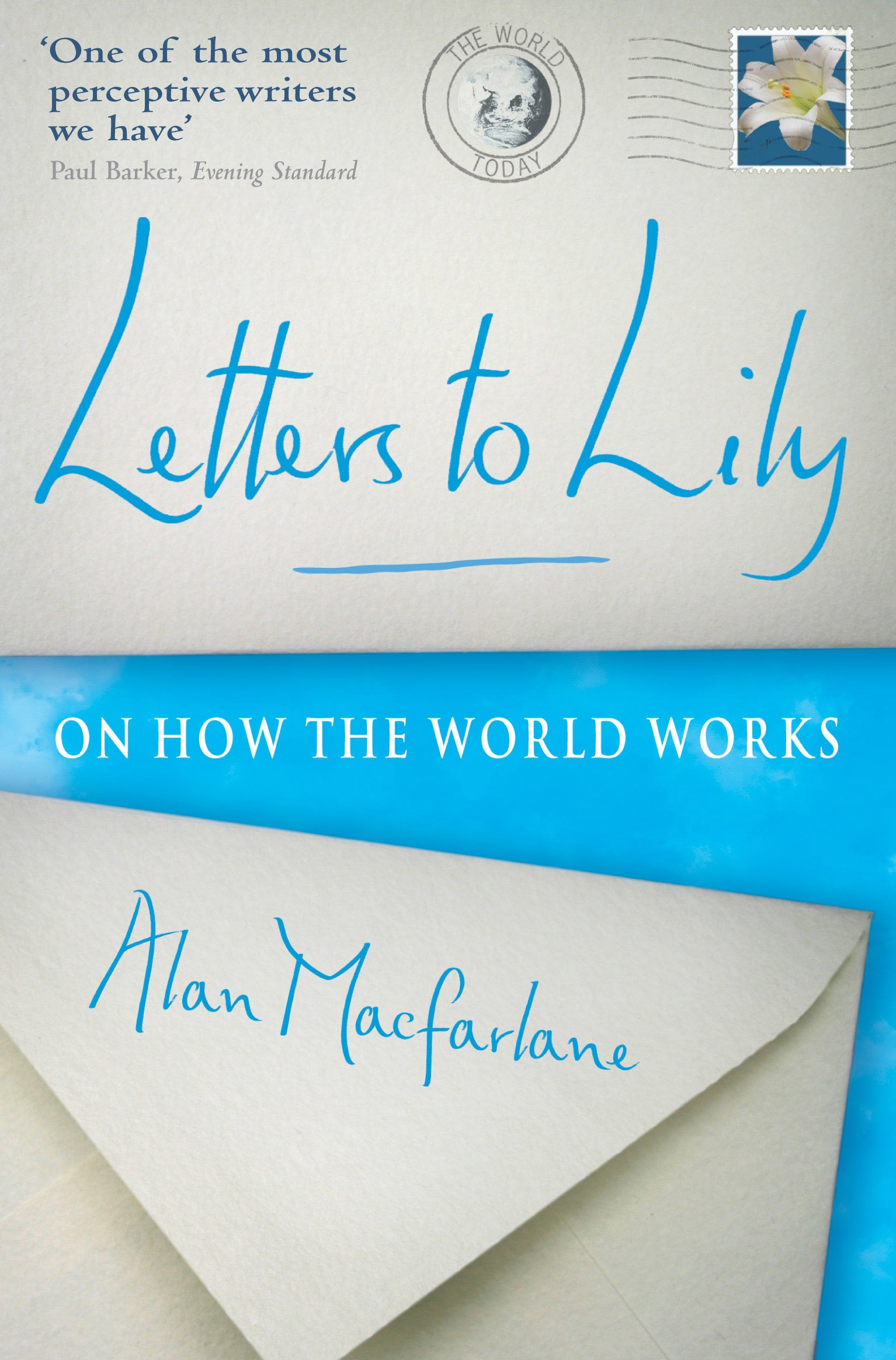 Letters to Lily: On How the World Works: Alan Macfarlane: 9781861977809:  Amazon.com: Books