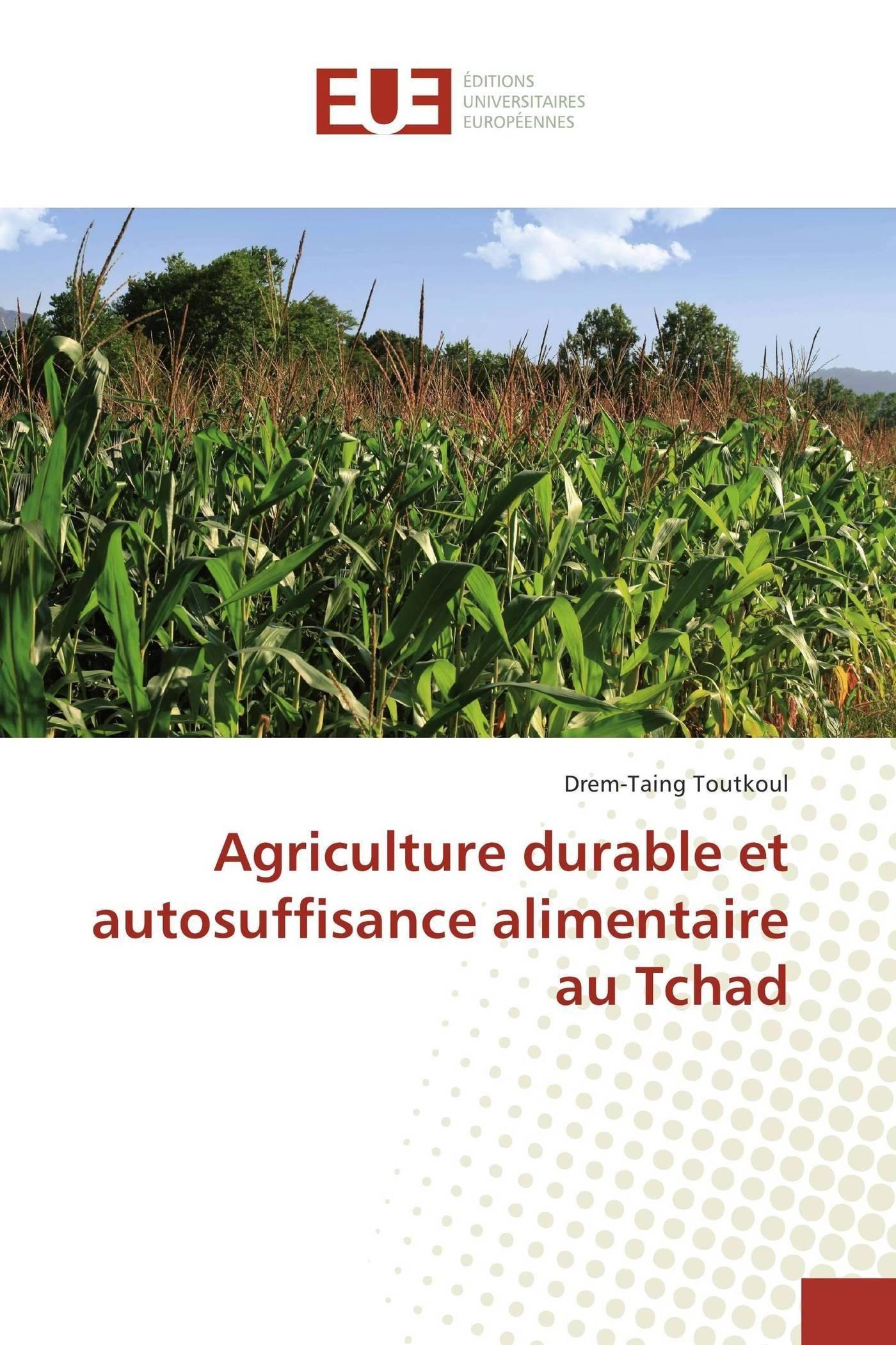 Agriculture Durable Et Autosuffisance Alimentaire Au Tchad