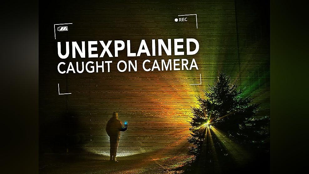 Unexplained: Caught On Camera - Season 1