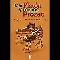 Más Platón y menos Prozac (Spanish Edition)