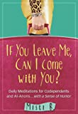 If You Leave Me, Can I Come with You?: Daily