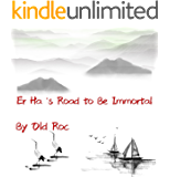Er Ha's Road to Be Immortal