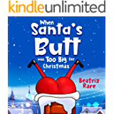 When Santa's Butt was Too Big for Christmas