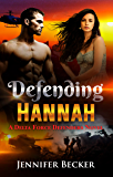 Defending Hannah: A Delta Force Defenders Novel