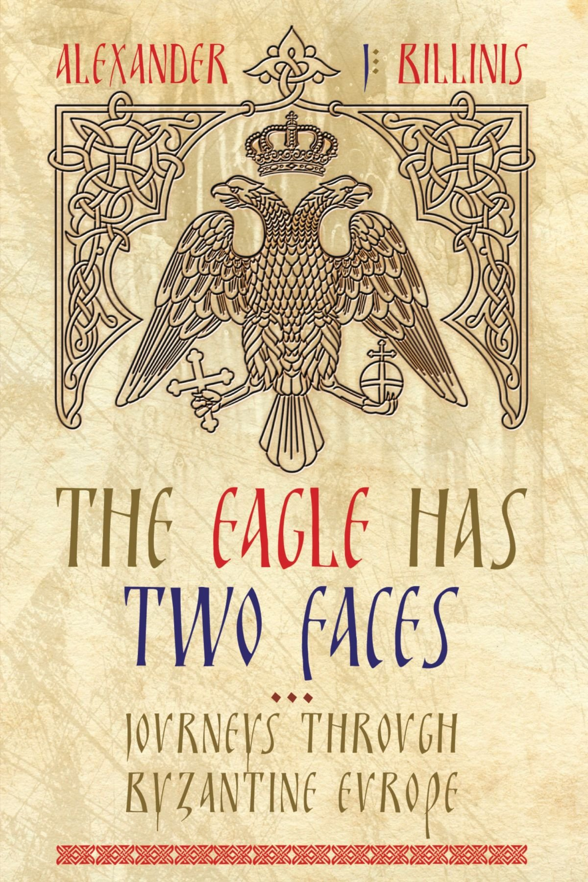 Download The Eagle Has Two Faces: Journeys Through Byzantine Europe PDF