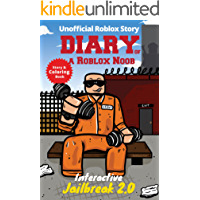 Roblox Books: Diary of a Roblox Noob: Interactive Jailbreak (Unofficial New Roblox Noob Diaries)