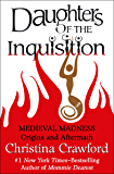 Daughters of the Inquisition: Medieval Madness: Origins and Aftermath