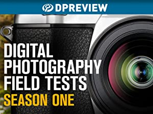 Amazon com: Watch DPReview Camera Field Tests Season 1