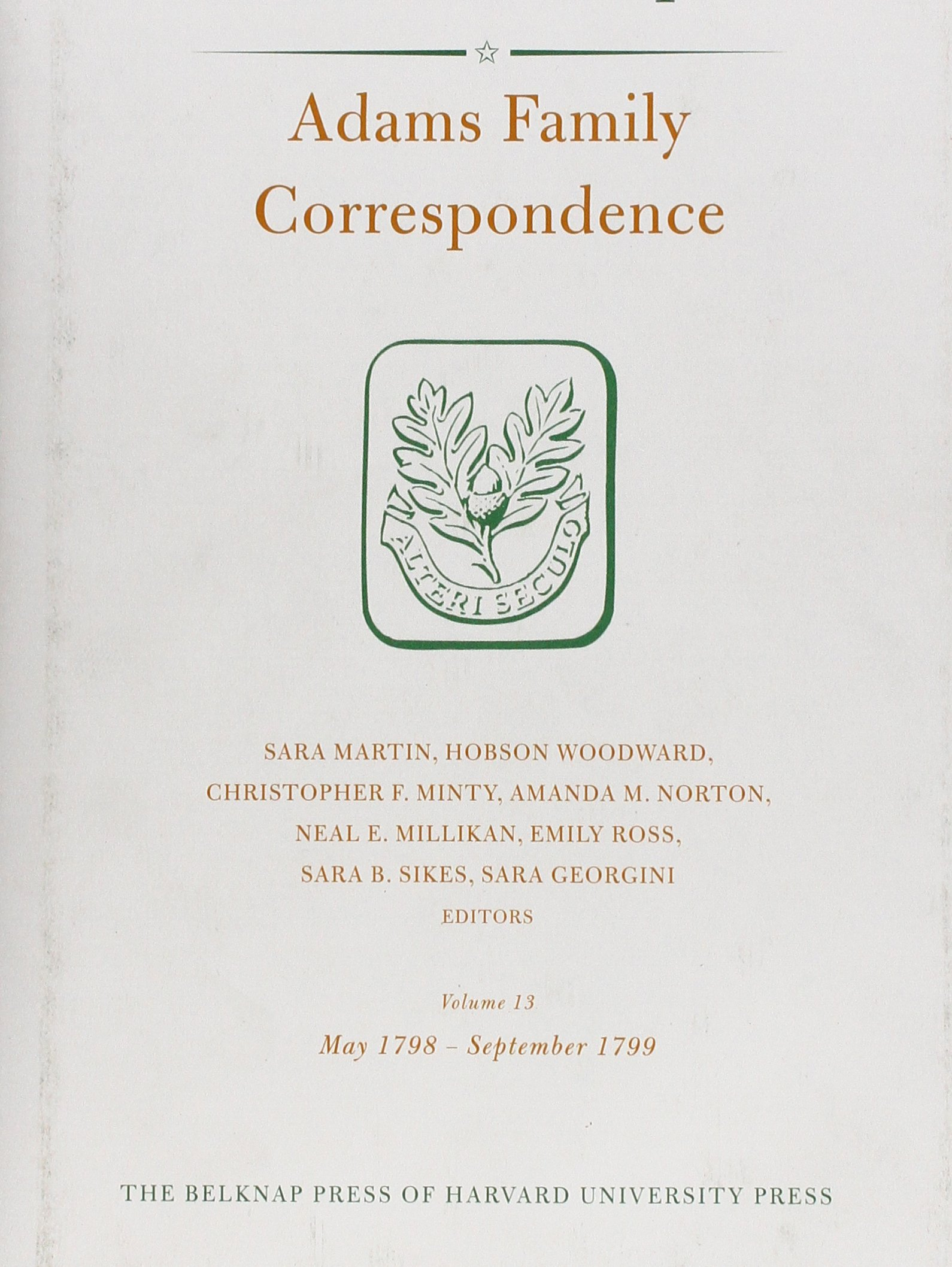 Adams Family Correspondence, Volume 13: May 1798–September 1799 (Adams Papers)