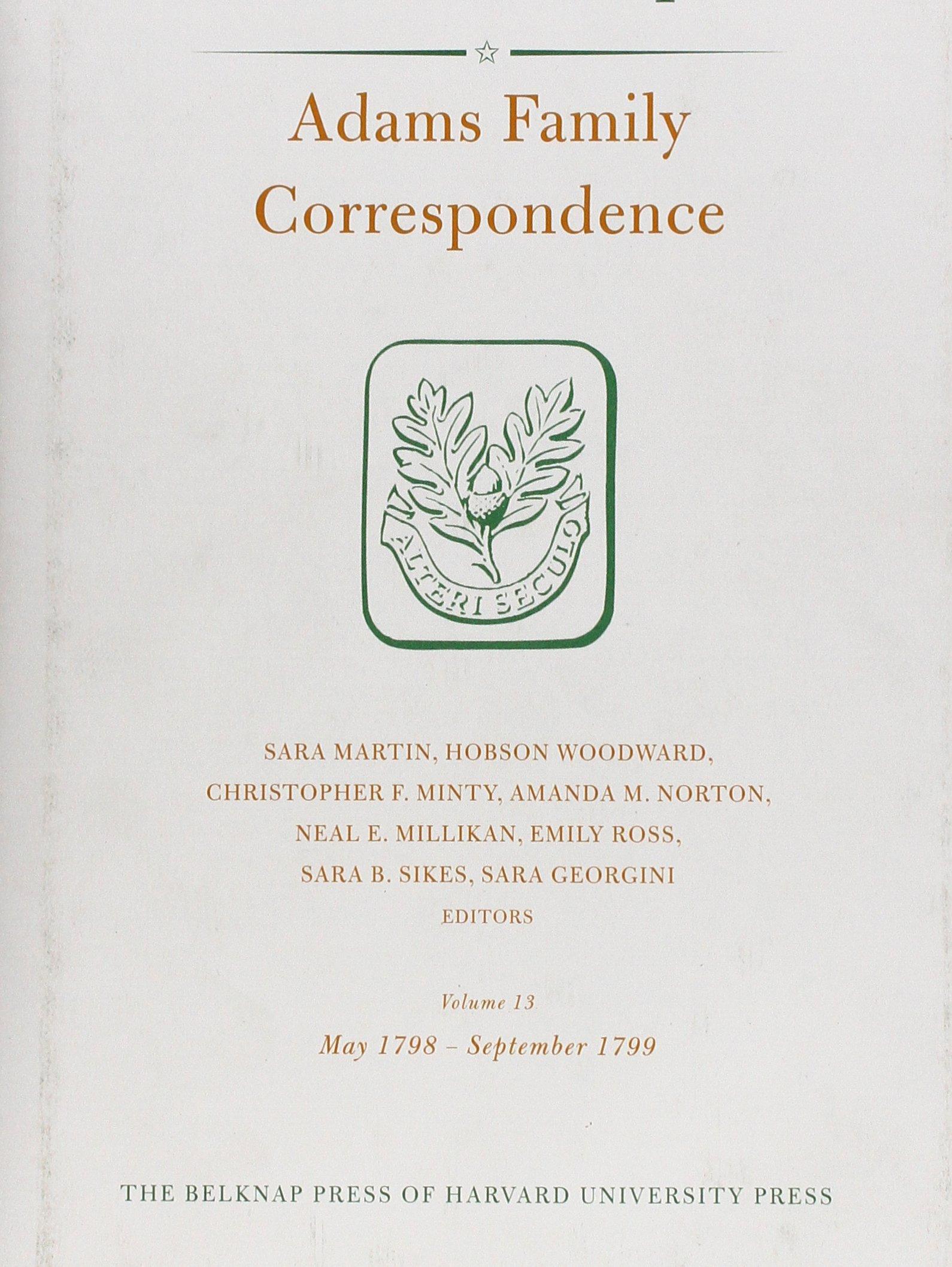 Adams Family Correspondence, Volume 13: May 1798 – September 1799 (Adams Papers) pdf