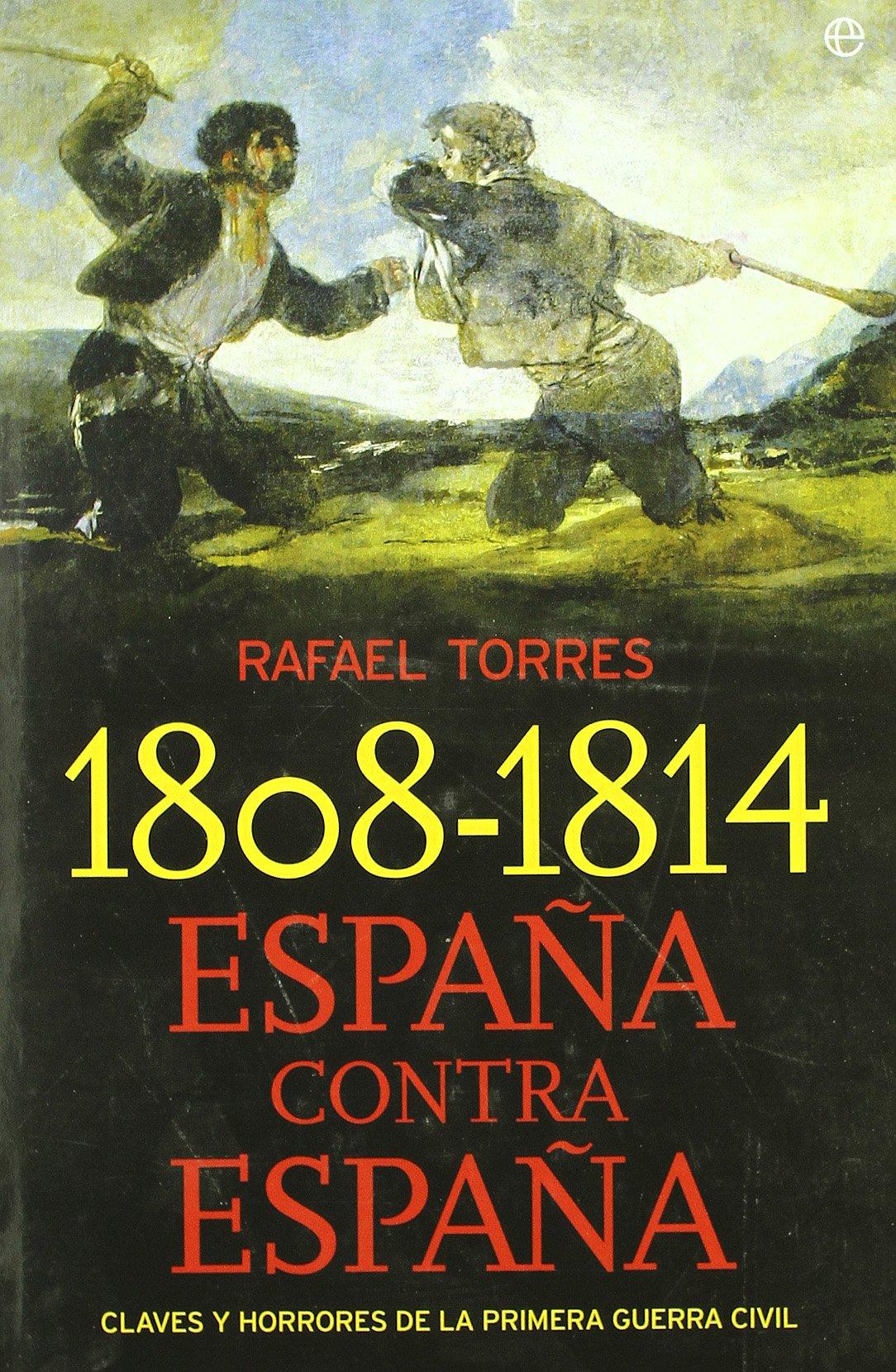 1808-1814 España contra España (Historia Divulgativa): Amazon.es: Torres, Rafael: Libros