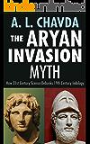 The Aryan Invasion Myth: How 21st Century Science Debunks 19th Century Indology