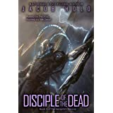 Disciple of the Dead: A Mecha Space Opera Adventure (Seraphim Revival Book 3)