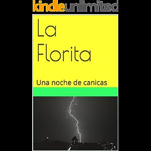 La Florita: Una noche de canicas (Spanish Edition)