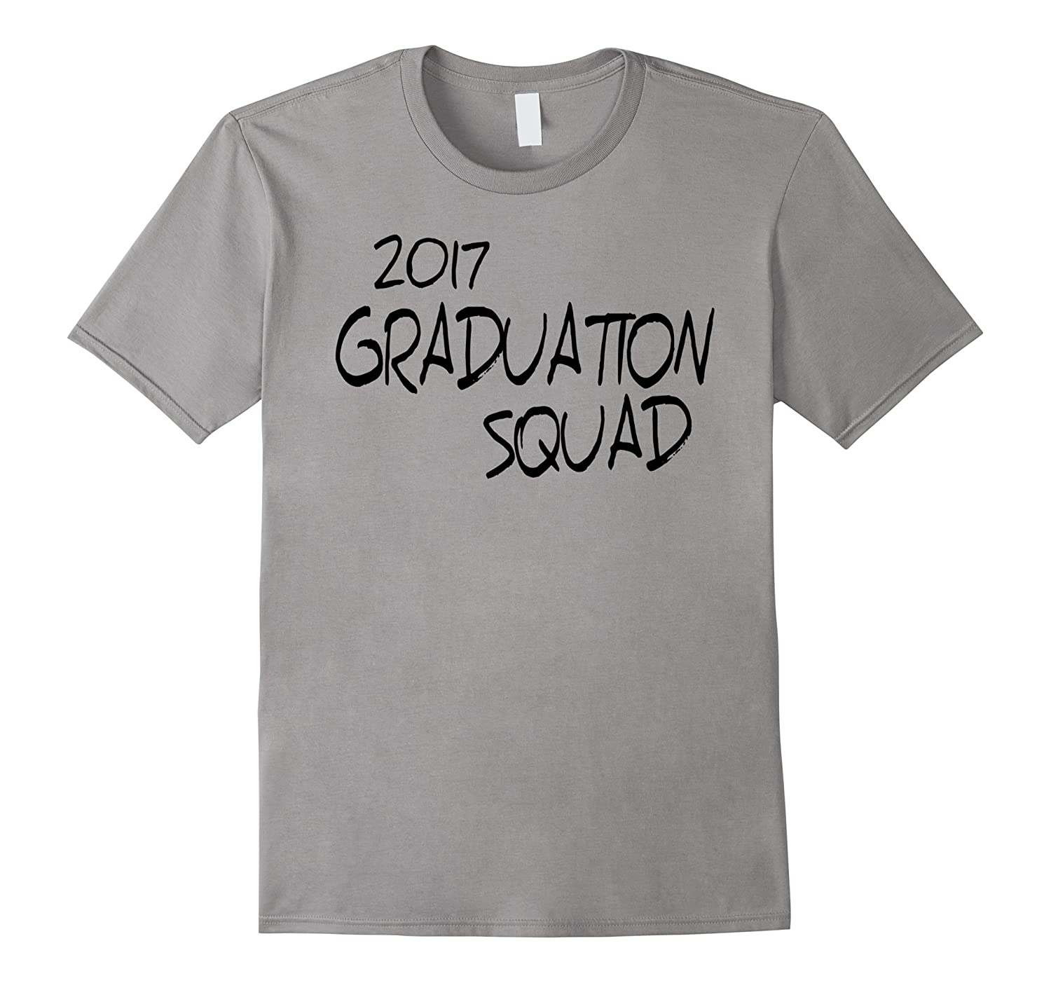 2017 GRADUATION SQUAD Student Family Teacher T Shirt-TH