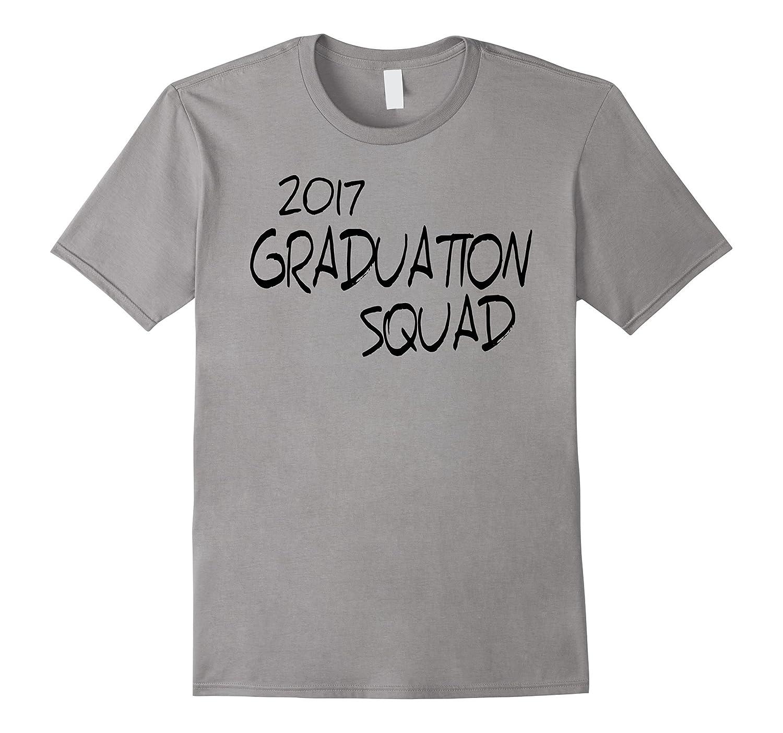 2017 GRADUATION SQUAD Student Family Teacher T Shirt-TH