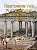 Restoring the Foundations: An Integrated Approach to Healing Ministry ( 2nd Edition )