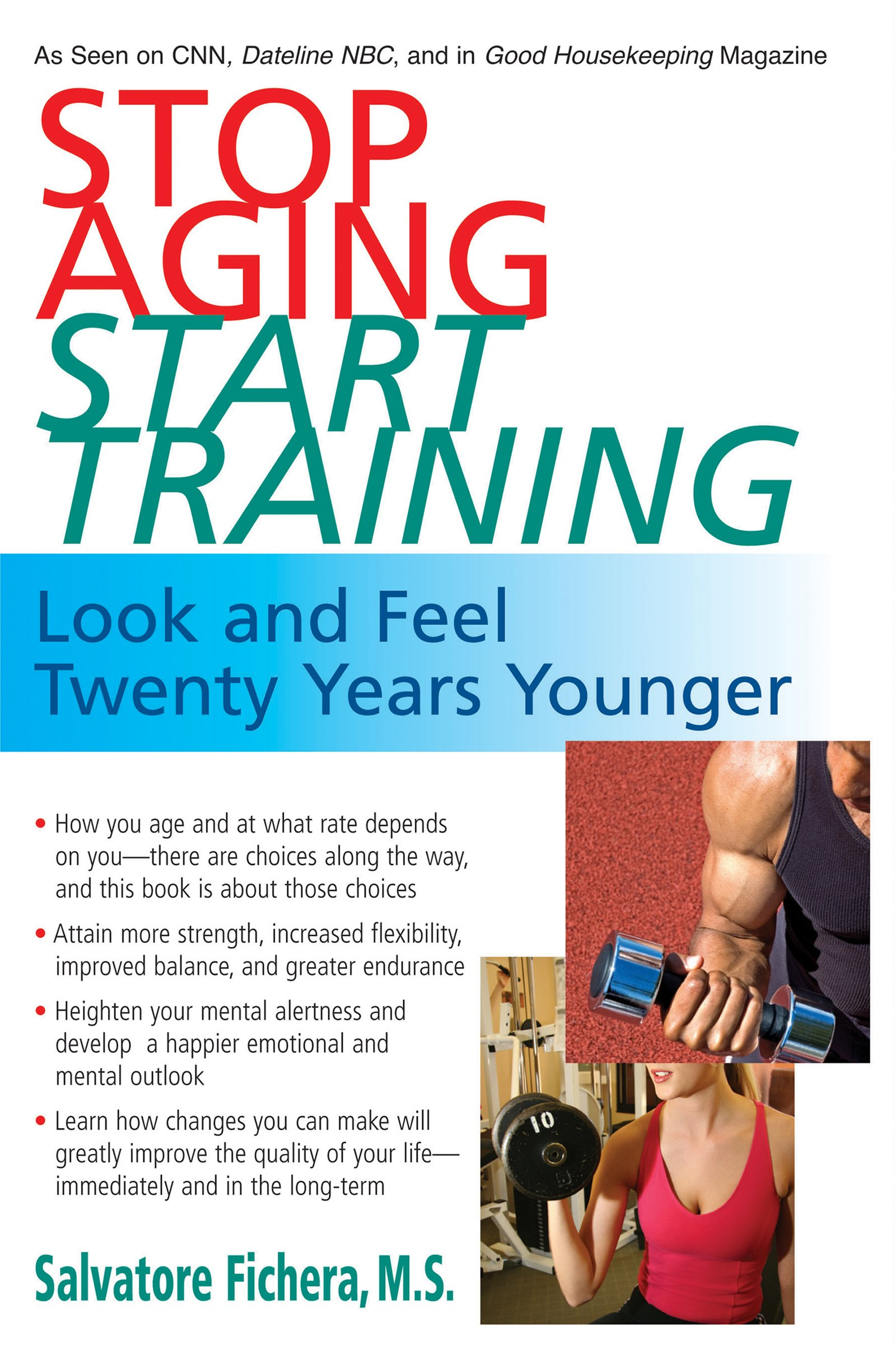 Download Stop Aging Start Training: Look and Feel Twenty Years Younger PDF
