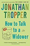 How to Talk to a Widower: A Novel (Bantam Discovery)