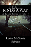 Death Finds a Way (A Janie Riley Mystery Book 1)