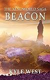 Beacon (The Xenoworld Saga Book 3)