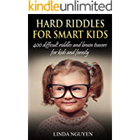 Hard Riddles For Smart Kids: 400 difficult riddles and brain teasers for kids and family