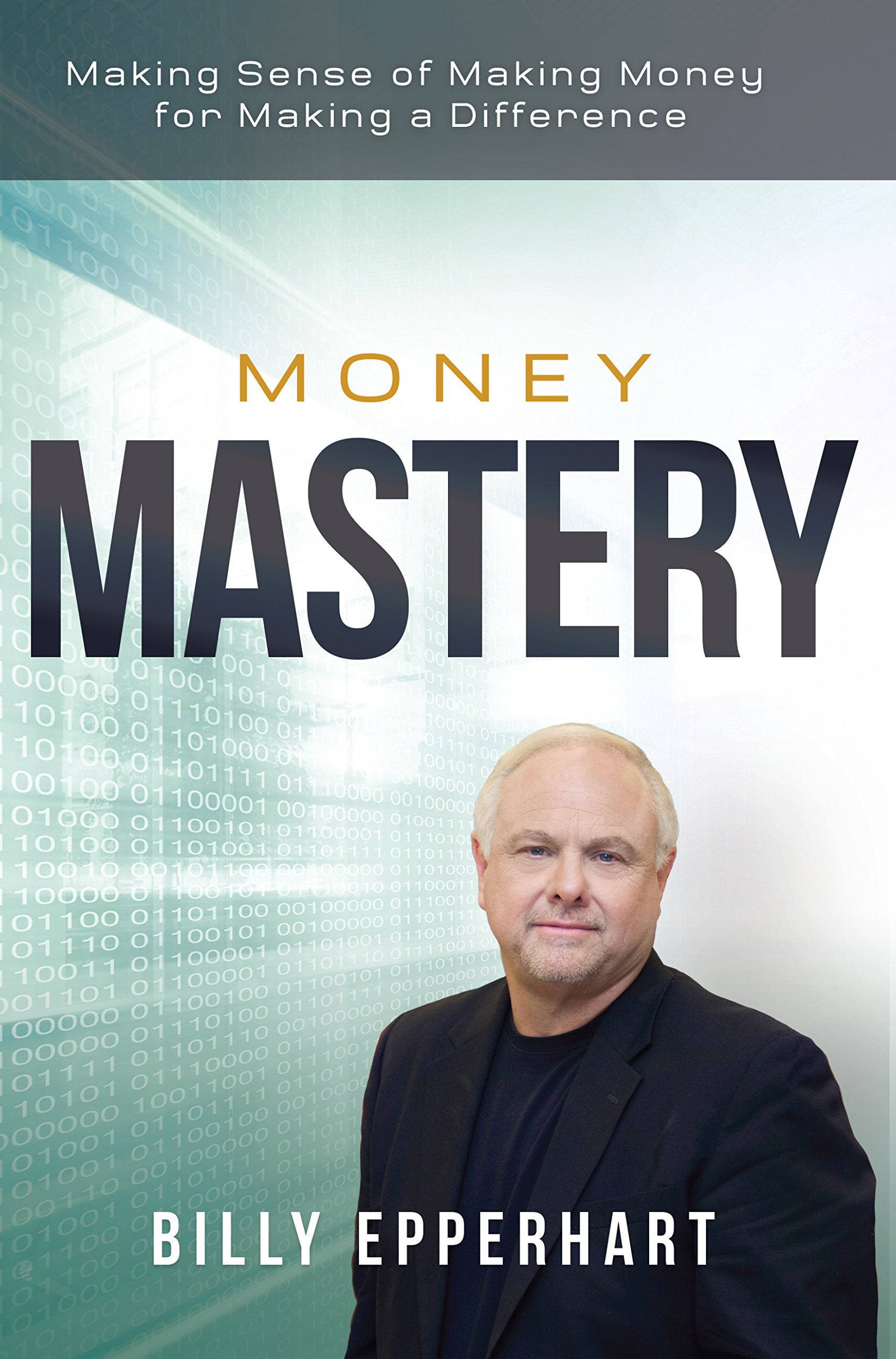 Money Mastery: Making Sense of Making Money for Making a Difference PDF