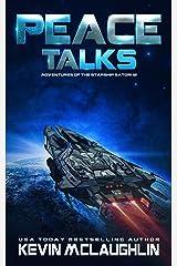 Peace Talks (Adventures of the Starship Satori Book 12) Kindle Edition