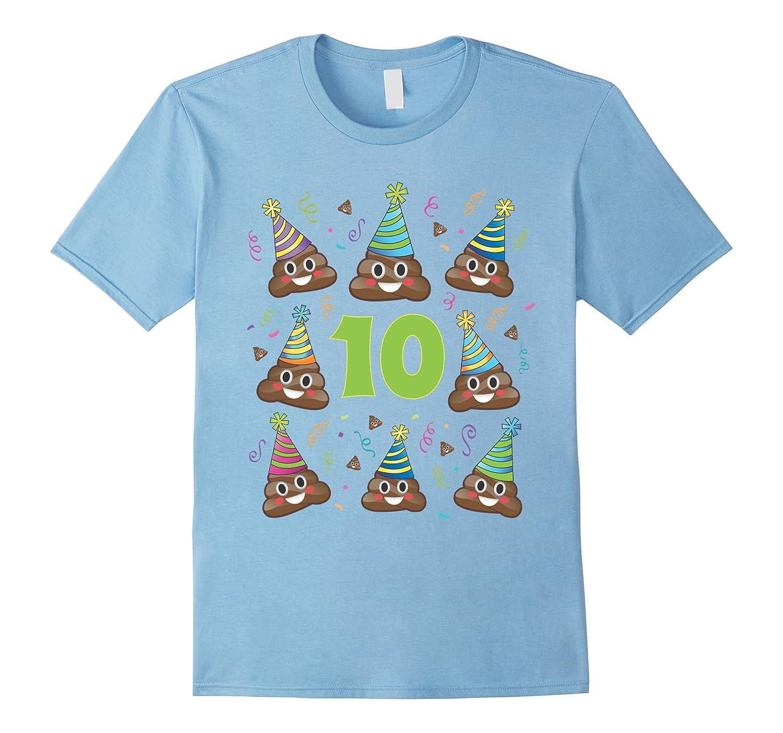 Poop Emoji Birthday Shirt 10 Ten Year Old Girl Boy Party PJ-CD