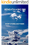Beneath a Big Sky: Humour, supernatural horror, clean romance, mystery, suspense, poetry, literary fiction