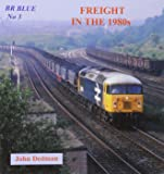 BR Blue: No.3: Freight in the 1980s