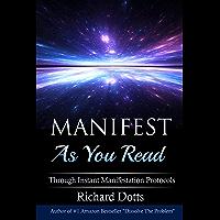Manifest As You Read: Through Instant Manifestation Protocols