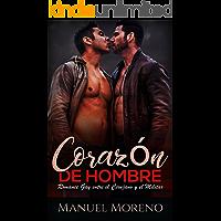 Corazón de Hombre: Romance Gay entre el Cirujano y el Militar (Novela de Romance y Erótica Gay)