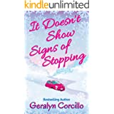 It Doesn't Show Signs of Stopping (In Love in the Limelight Book 3)