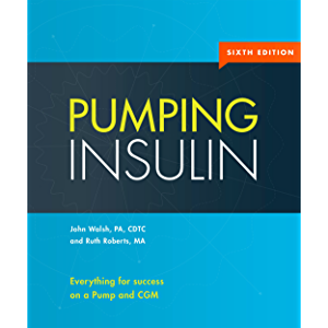 Pumping Insulin: Everything for success on a Pump and CGM